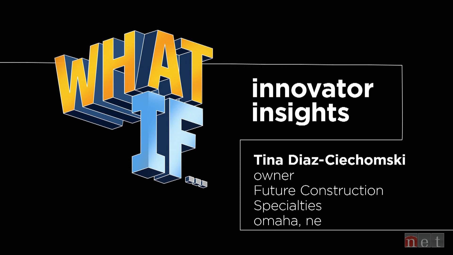 What If...: Innovator Insights Tina Diaz-Ciechomski