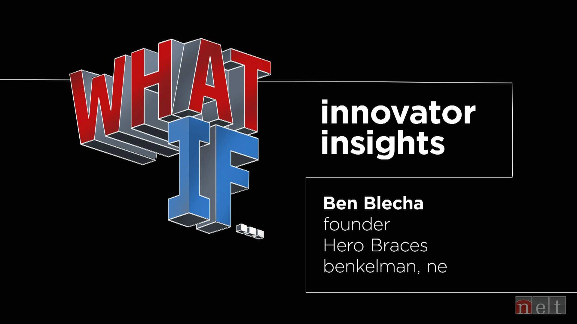 What If...: Innovator Insights Ben Blecha