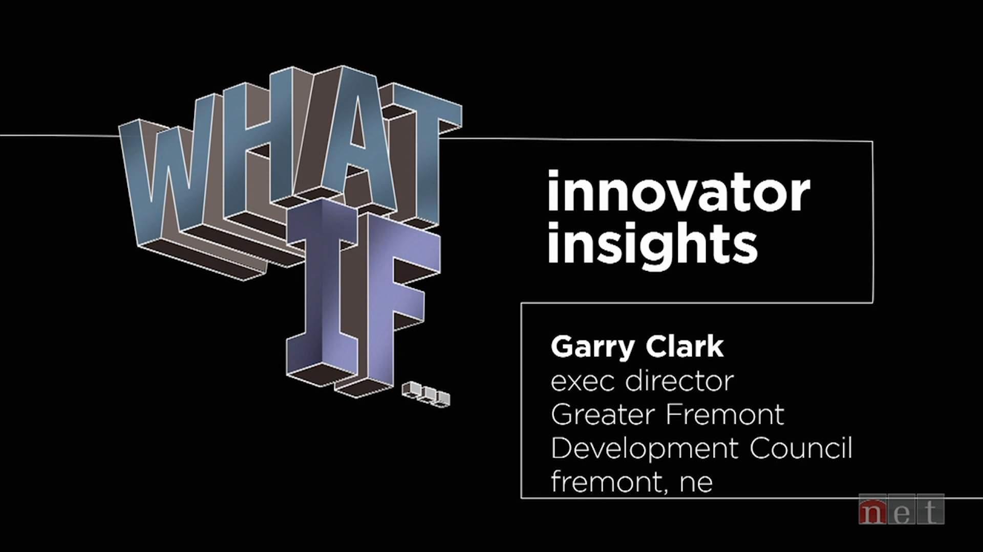What If...: Innovator Insights Garry Clark